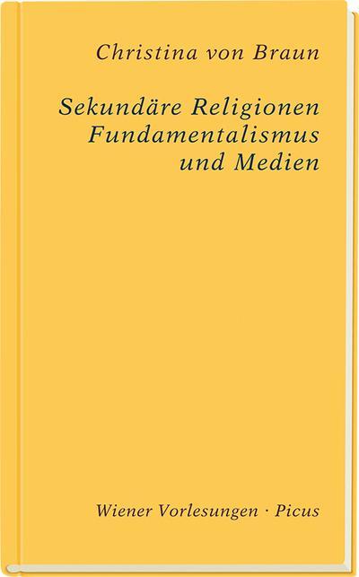 Sekundäre Religionen; Fundamentalismus und Medien; Wiener Vorlesungen; Deutsch