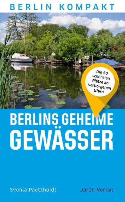 Berlins geheime Gewässer