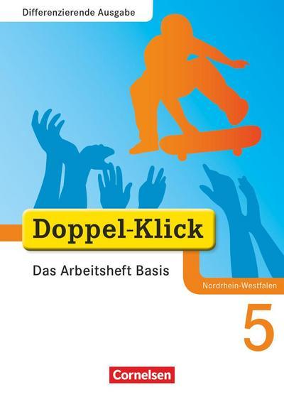 Doppel-Klick - Differenzierende Ausgabe Nordrhein-Westfalen: 5. Schuljahr - Das Arbeitsheft Basis: Mit Lösungen