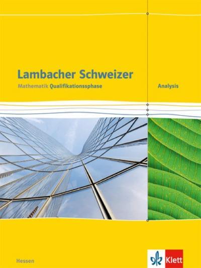 Lambacher Schweizer. Schülerbuch. Mathematik Qualifikationsphase Analysis. Hessen ab 2016