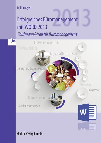 Erfolgreiches Büromanagement mit WORD 2013: Kaufmann/-frau für Büromanagement