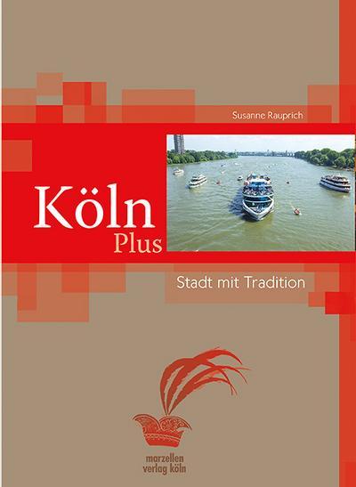 Köln Plus – Stadt mit Traditionen