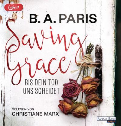 Saving Grace - Bis dein Tod uns scheidet; Übers. v. Bergner, Wulf; Deutsch