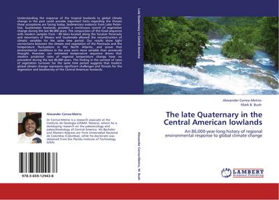 The late Quaternary in the Central American lowlands