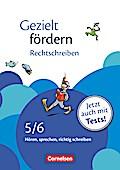 Gezielt fördern - Lern- und Übungshefte Deutsch - 5./6. Schuljahr: Rechtschreiben - Hören, sprechen, richtig schreiben - Arbeitsheft mit Lösungen und Tests