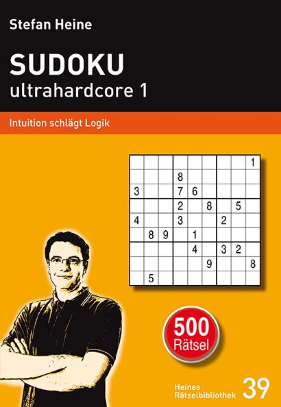 SUDOKU ultrahardcore 1 Stefan Heine 9783939940388