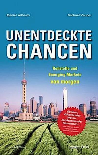Unentdeckte Chancen: Rohstoffe und Emerging Markets von morgen
