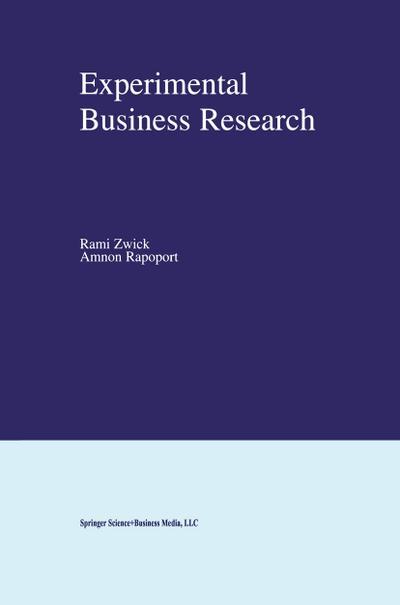 Experimental Business Research - Springer - Gebundene Ausgabe, Englisch, Amnon Rapoport, ,