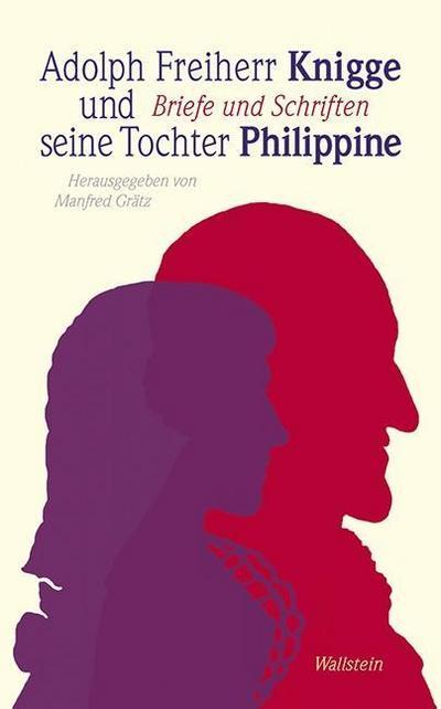 Adolph Freiherr Knigge und seine Tochter Philippine