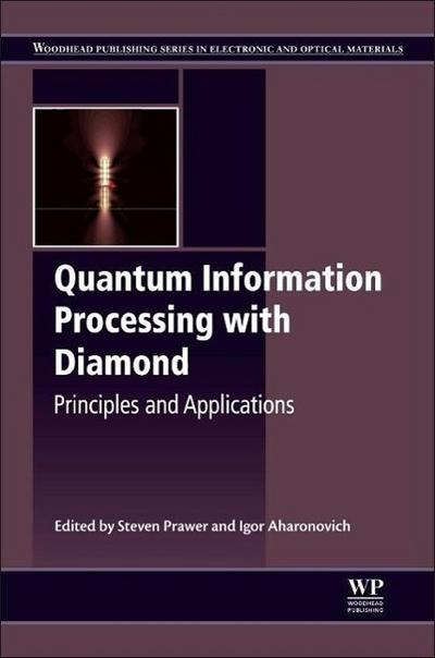 Quantum Information Processing with Diamond: Principles and Applications