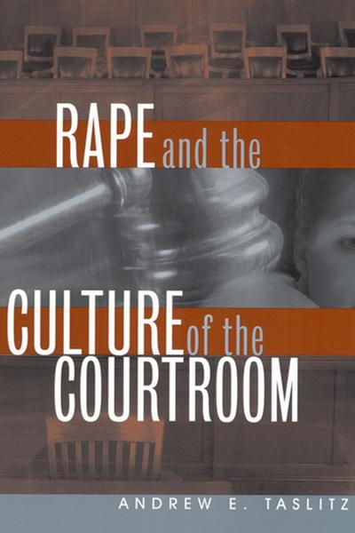 Rape and the Culture of the Courtroom