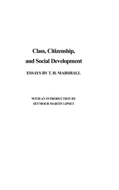 Class, Citizenship, and Social Development: Essays
