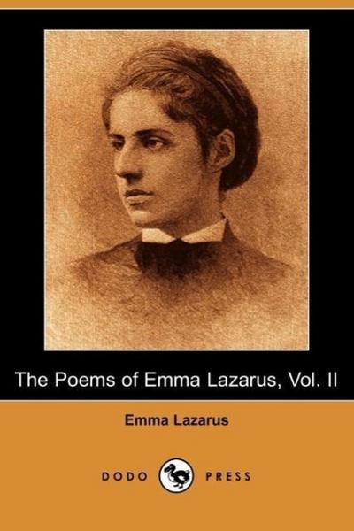 The Poems of Emma Lazarus, Vol. II (Dodo Press)
