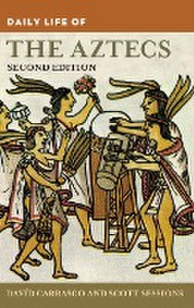 Daily Life of the Aztecs