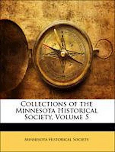 Collections of the Minnesota Historical Society, Volume 5
