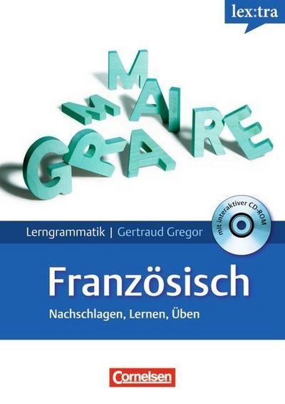 Lextra - Französisch - Lerngrammatik: A1-C1 - Grammatik mit Übungs-CD-ROM