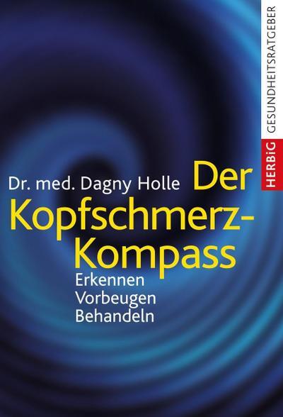 Der Kopfschmerz-Kompass; Erkennen - Vorbeugen - Behandeln; Deutsch