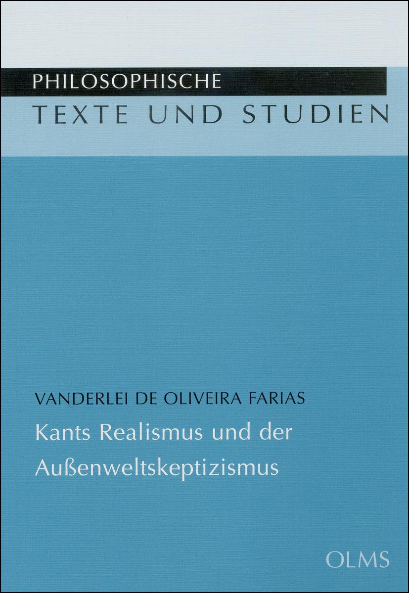 Kants Realismus und der Aussenweltskeptizismus Vanderlei de Oliveira Farias