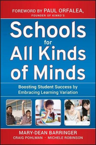 Schools for All Kinds of Minds: Boosting Student Success by Embracing Learning Variation