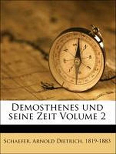 Demosthenes und seine Zeit Volume 2