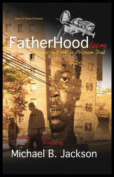 Fatherhoodlum: Chronicles of a Prison Dad