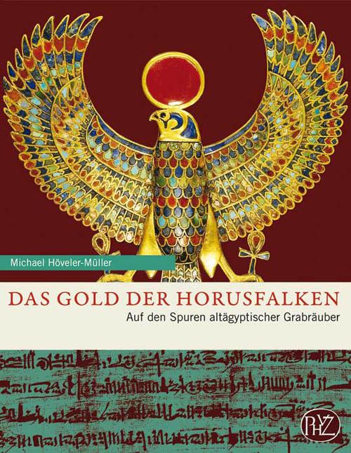 Das Gold der Horusfalken Michael Höveler-Müller