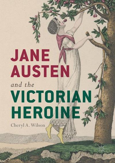Jane Austen and the Victorian Heroine