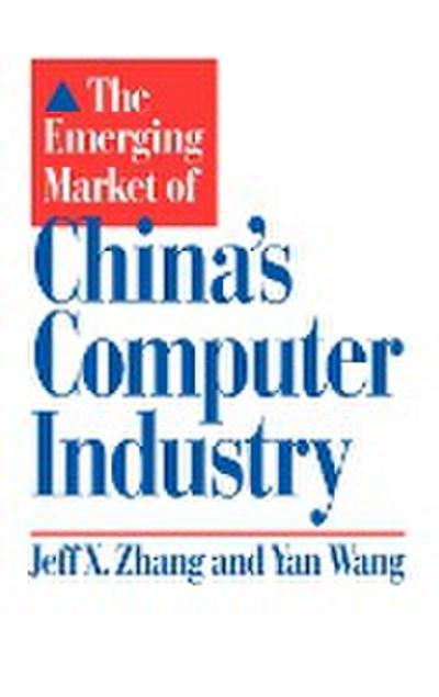 The Emerging Market of China's Computer Industry