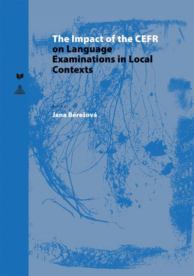 The Impact of the CEFR on Language Examinations in Local Contexts