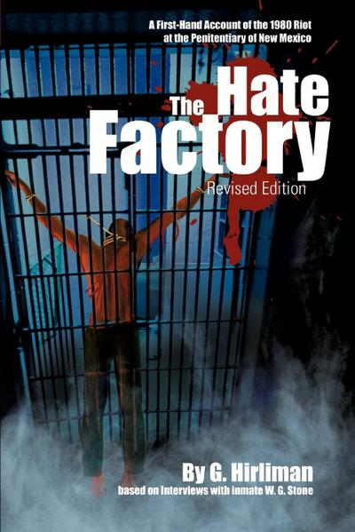 The Hate Factory: A First-Hand Account of the 1980 Riot at the Penitentiary of New Mexico