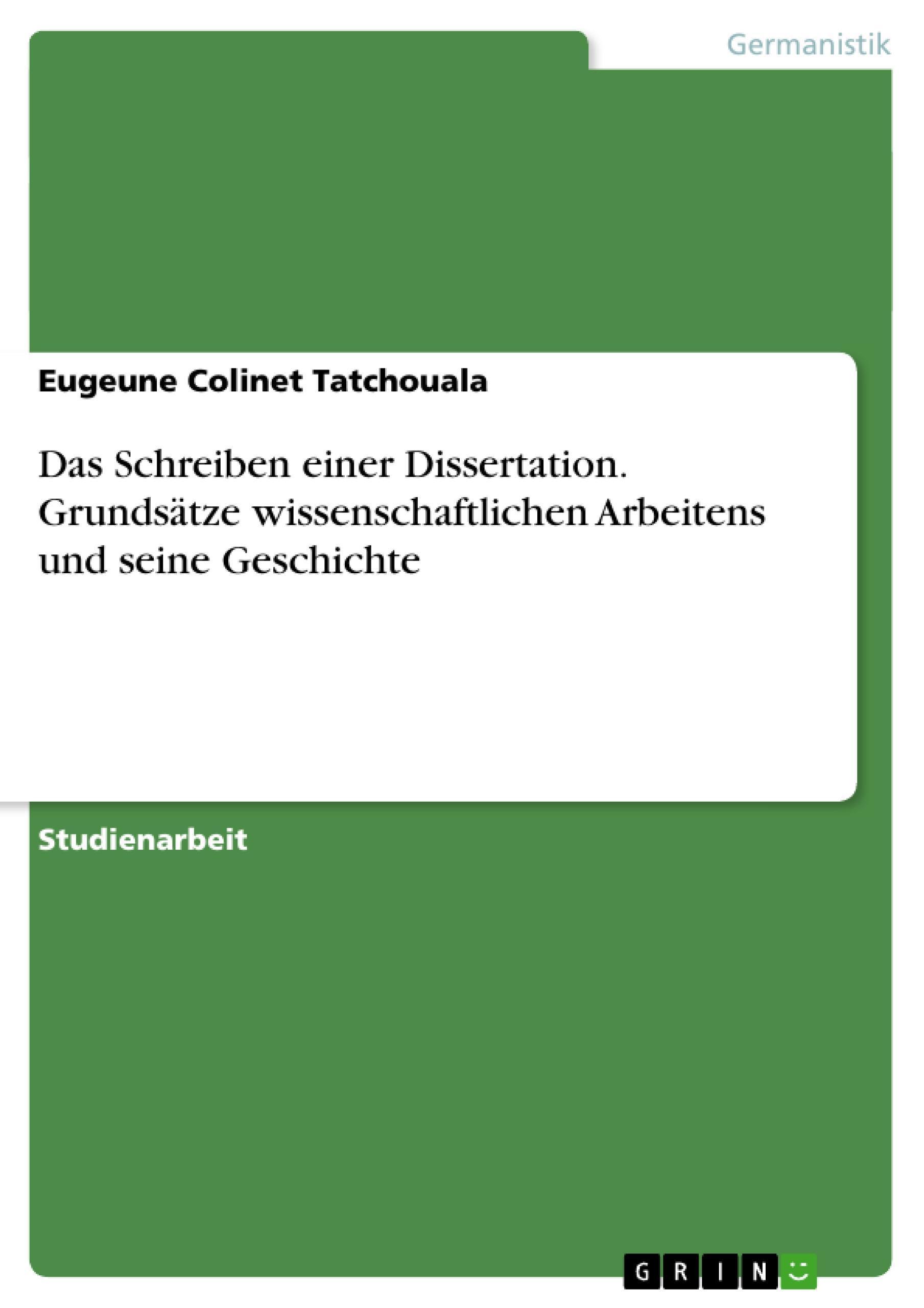 Das Schreiben einer Dissertation. Grundsätze wissenschaftlichen Arbeitens u ...