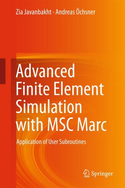 Advanced Finite Element Simulation with MSC Marc