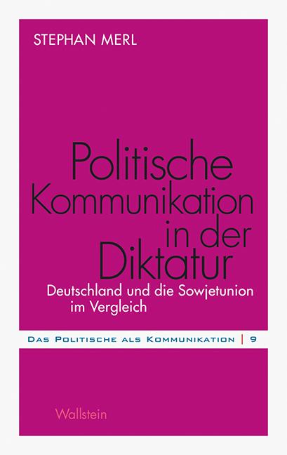 Politische Kommunikation in der Diktatur, Stephan Merl
