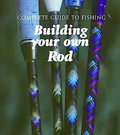 Building Your Own Rod