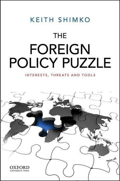 The Foreign Policy Puzzle: Interests, Threats, and Tools