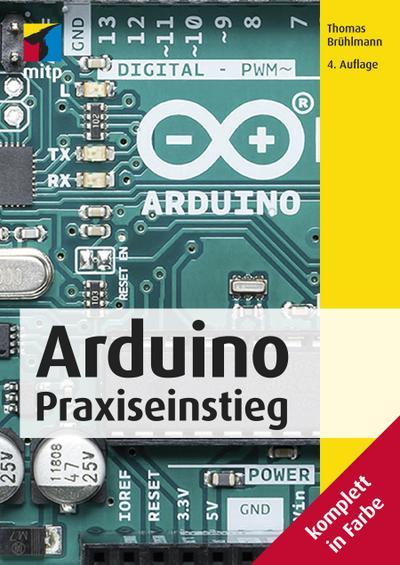 Arduino: Praxiseinstieg (mitp Professional)