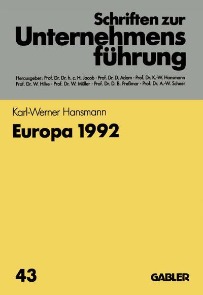 Europa 1992 (Schriften Zur Unternehmensfeuhrung,)