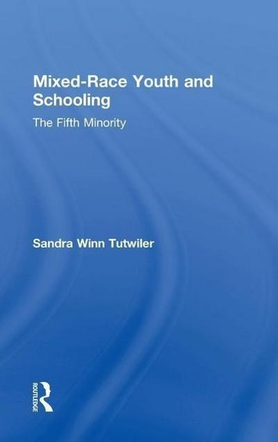 Mixed-Race Youth and Schooling: The Fifth Minority