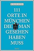 111 Orte in München, die man gesehen haben mu ...