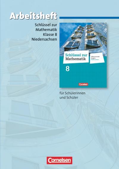 Schlüssel zur Mathematik 8. Schuljahr. Arbeitsheft mit eingelegten Lösungen. Differenzierende Ausgabe Niedersachsen