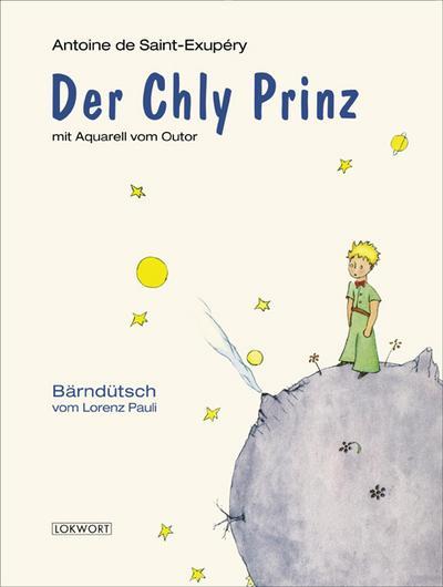 Der Chly Prinz: Bärndütsch vom Lorenz Pauli