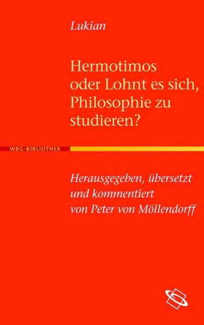 Hermotimos oder Lohnt es sich, Philosophie zu studieren?