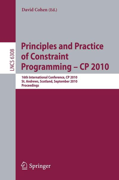 Principles and Practice of Constraint Programming - CP 2010
