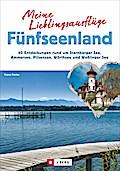 Meine Lieblingsausflüge Fünfseenland: 40 Entd ...