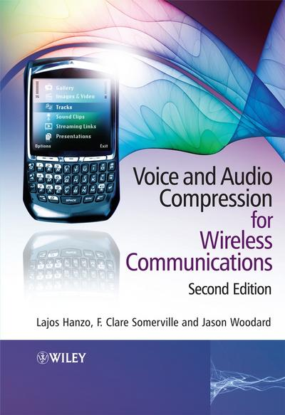 Voice and Audio Compression for Wireless Communications