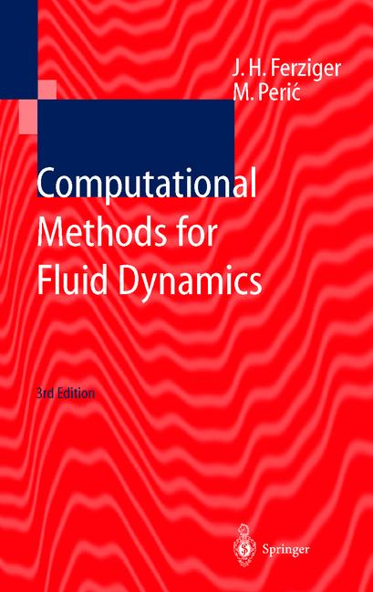 Computational Methods for Fluid Dynamics Joel H. Ferziger