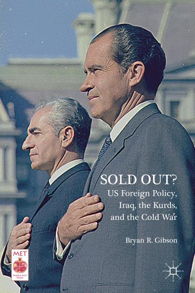 Sold Out? US Foreign Policy, Iraq, the Kurds, and the Cold War