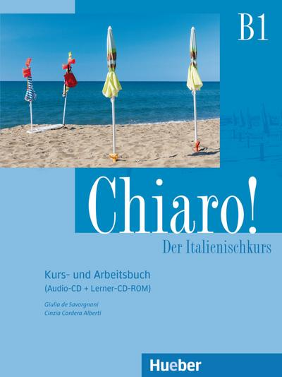 Chiaro! B1. Kurs- und Arbeitsbuch + Audio-CD + Lerner-CD-ROM