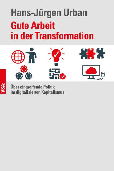 Gute Arbeit in der Transformation: Über eingreifende Politik im digitalisierten Kapitalismus