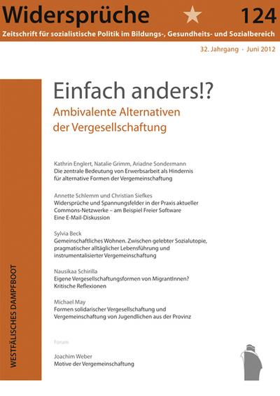 Widersprüche 124: Einfach anders!? Ambivalente Alternativen der Vergesellschaftung (Widersprüche. Zeitschrift für sozialistische Politik im Bildungs-, Gesundheits- und Sozialbereich)